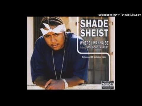 Shade Sheist Feat. Nate Dogg & Kurupt - Where I Wanna Be (LP Version)