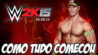 WWE 2K15 - Como Tudo Começou