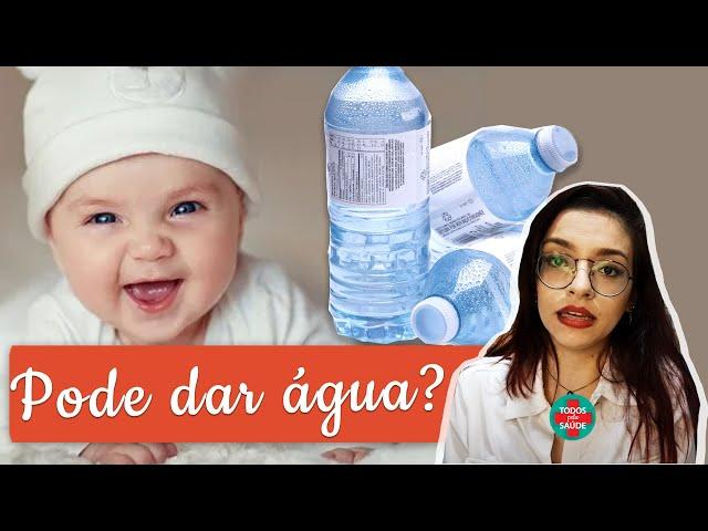 Pode dar água para o recém nascido?