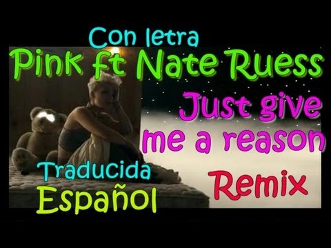 Pink Ft. Nate Ruess - Just give me a reason remix lo nuevo ...