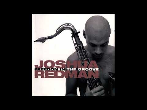 Joshua Redman - Freedom In The Groove (Full Album)