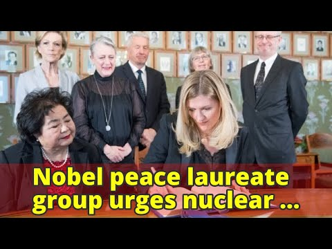 Nobel peace laureate group urges nuclear powers to ban the bomb