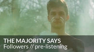 The Majority Says - Followers (video pre-listening pt. 2)