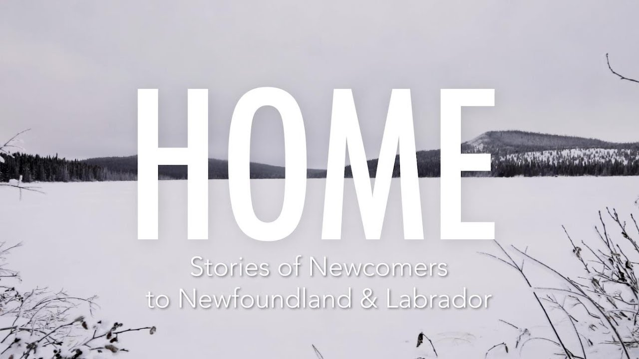 HOME: Stories of Newcomers to NL - Full Documentary