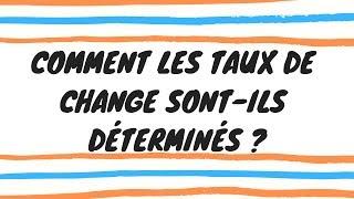 COMMENT LES TAUX DE CHANGE ...? 💱