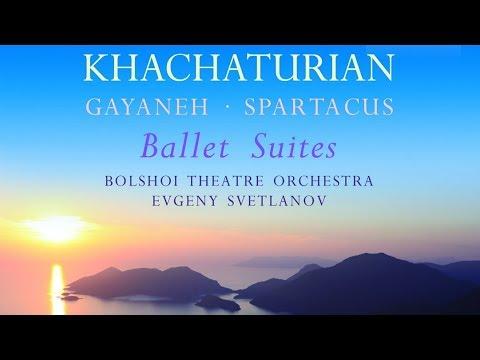 Khachaturian: Ballet Suites | Gayaneh, Spartacus Suites
