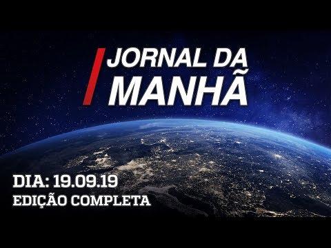 Jornal da Manhã - Edição Completa - 19/09/19