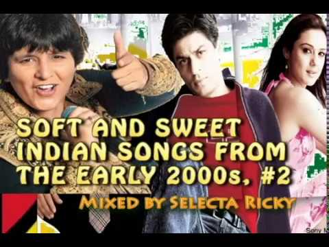 Soft and Sweet Indian Songs from the Early 2000s,  #2