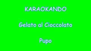 Karaoke Italiano - Gelato al Cioccolato - Pupo ( Testo ) mp3