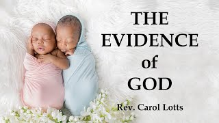 Rev Carol Lotts - EVIDENCE of GOD