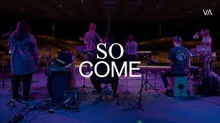 So Come   Kathryn Scott - Vineyard Anaheim Worship Moment