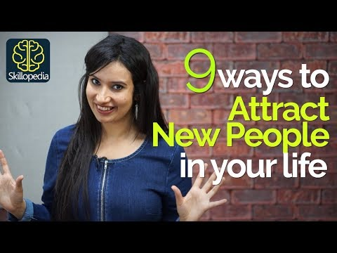 9 Ways to Attract New People in your Life | Soft skills & Personality Development tips - Skillopedia