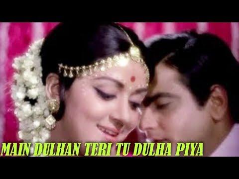 Main Dulhan Teri Tu Dulha Piya | Lata Mangeshkar |  Dulhan | 1974 Movie Song