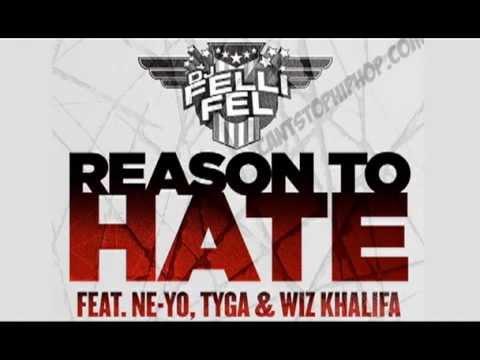 DJ Felli Fel - Reason To Hate CLEAN Feat. Ne-Yo, Tyga, and Wiz Khalifa