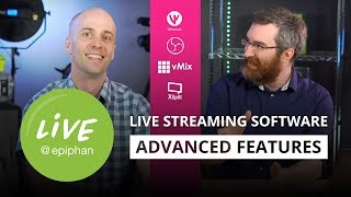 Live streaming software - advanced features for 2018