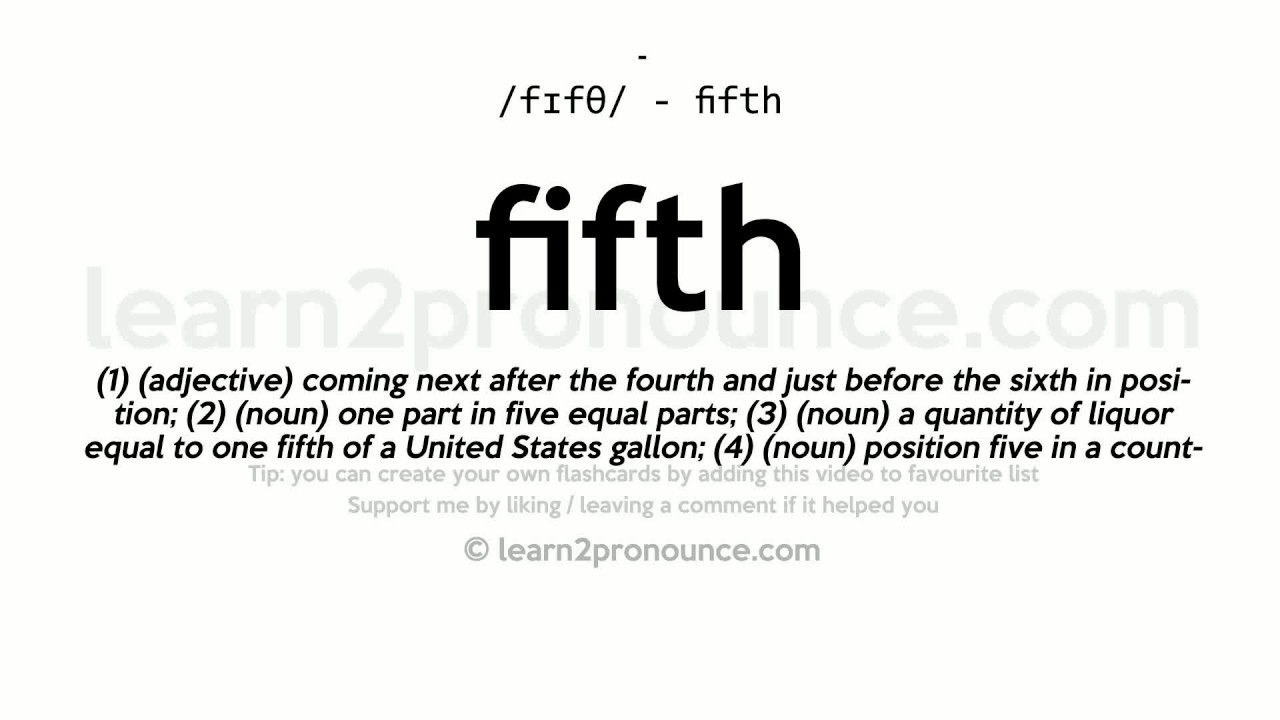 Pronunciation of Fifth  Definition of Fifth