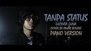 Download lagu Lucinta Luna - Tanpa Status (Anjar Boleaz Cover) Piano Version