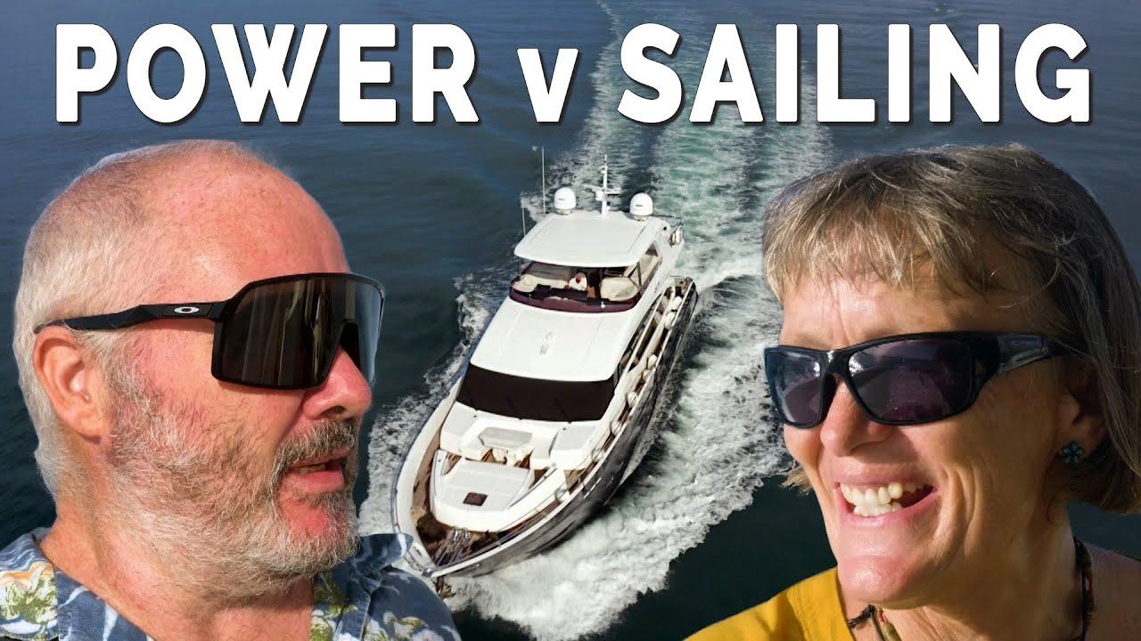 Motor yachts v sailing yachts - Ep 203