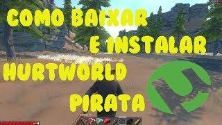 Como baixar e instalar Hurtworld Pirata --- ATUALIZADO ---