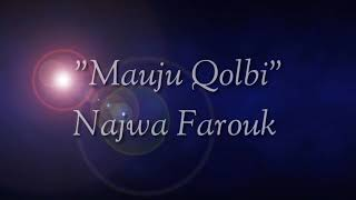 Download Lagu Lirik Mauju Qolbi- Lagu Sedih (Najwa Farouk) mp3