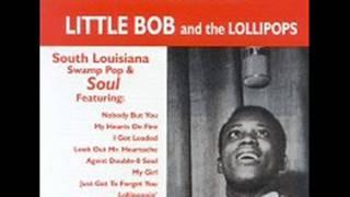 I Got Loaded Little Bob & Lollipops 1965 La Louisianne 8067
