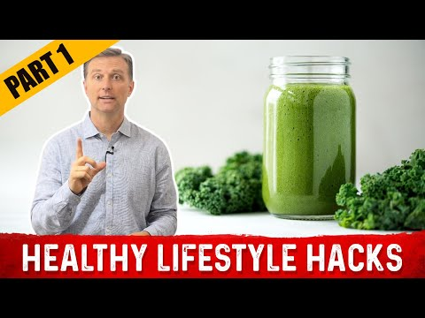 Healthy Lifestyle Hacks by Dr. Berg: PART 1