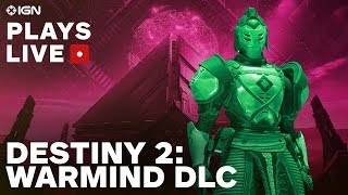 Destiny 2: Warmind DLC - Full Story Mode Gameplay Livestream - IGN Plays Live