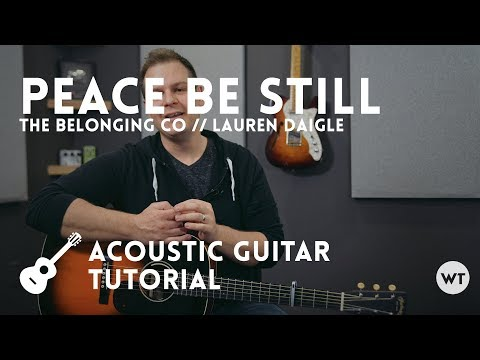 Peace Be Still - The Belonging Co (Lauren Daigle) - Tutorial (acoustic guitar)
