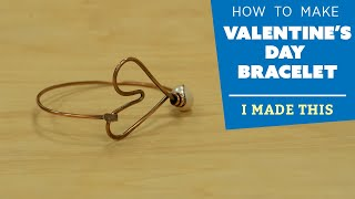 How to Make a Valentine's Day Bracelet | I Made This