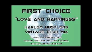 First Choice-Love And Happiness (Harlem Hustlers Mix)