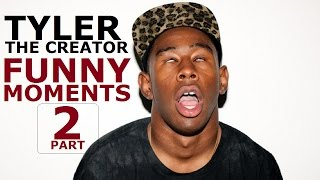 Tyler The Creator FUNNY MOMENTS Part 2 (BEST COMPILATION)