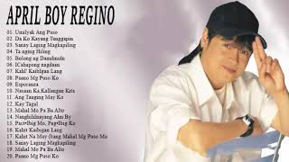 April Boy Regino Greatest Hits |  APRIL BOY REGINO songs CoLLection | Filipino Classic