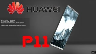 Finally Huawei P11 Concept Design is leak with Titanium Body HD!!!!