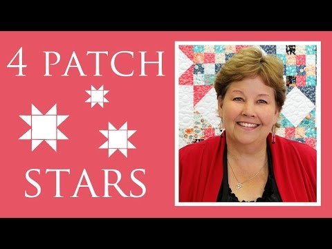 The Four Patch Stars Quilt: Easy Quilting Tutorial with Jenny Doan of MIssouri Star Quilt Co