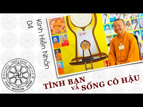 Kinh Hiền Nhân 04: Tình bạn và sống có hậu (01/07/2012) Thích Nhật Từ