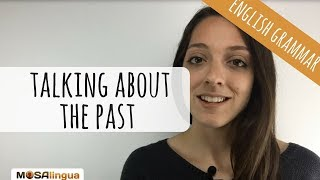 Talking about the past in English | ENGLISH GRAMMAR HACKS