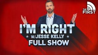 I'm Right with Jesse Kelly | FULL Episode | 02-23-21
