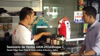 Seminario de Ventas UAM 2014 Bloque C  - Daniel Felipe Yazo Peña & Jaime Andres Echaverry Zafira