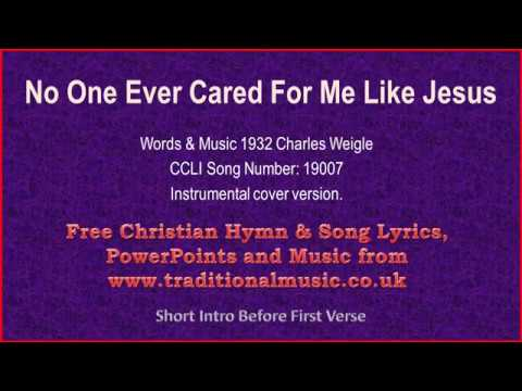 No One Ever Cared For Me Like Jesus - Hymn Lyrics & Music