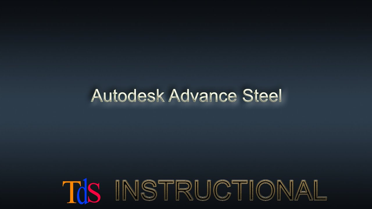 Get Started with Autodesk Advance Steel