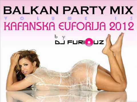 ✫ BALKAN PARTY MIX ZA ZURKE ✫✫ VOLUME 15 ✫ KAFANSKA EUFORIJA ✫ DJ FURIOUZ 2012