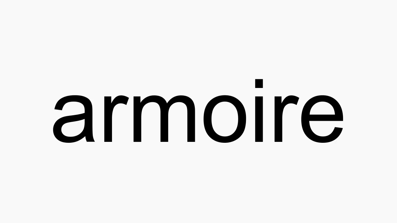 Awesome How To Pronounce Armoire