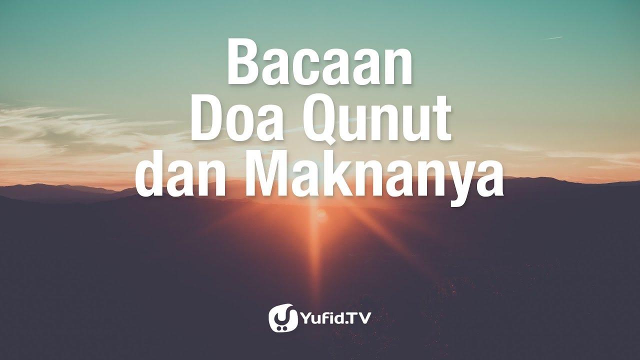 Bacaan Doa Qunut Dan Maknanya