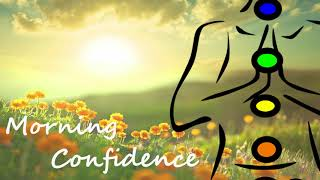 A Morning Full of Positive Energy & Confidence ~ 10 Minute Guided Meditation
