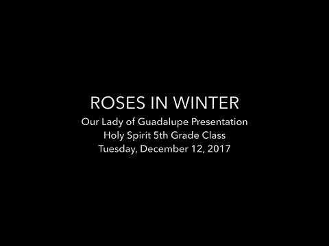 12.12.17 - ROSES IN WINTER - Holy Spirit Elementary School 5th Grade
