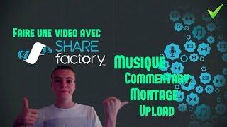 [TUTO] Faire une vidéo avec Share Factory( Musique, commentary, montage )