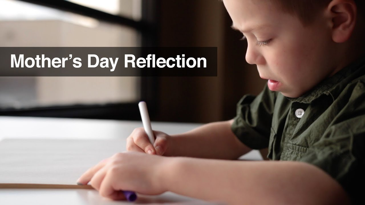 Mother's Day Reflection - Mini-Movie - YouTube