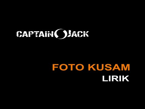 Foto Kusam - Captain Jack Video Lirik