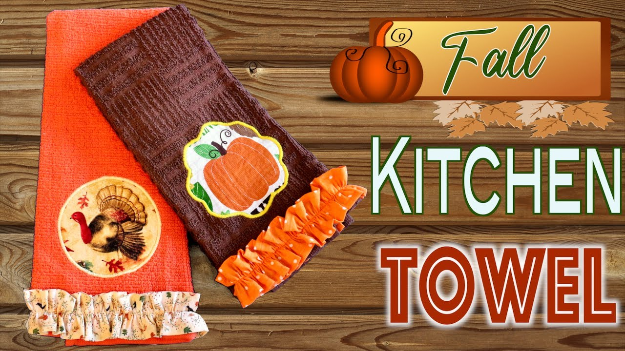 Diy Fall Kitchen Towel The Sewing Room Channel Youtube