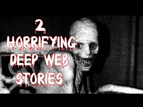 2 HORRIFYING DEEP WEB Stories/Internet Experiences(Graphic/Language Warning) NSFW